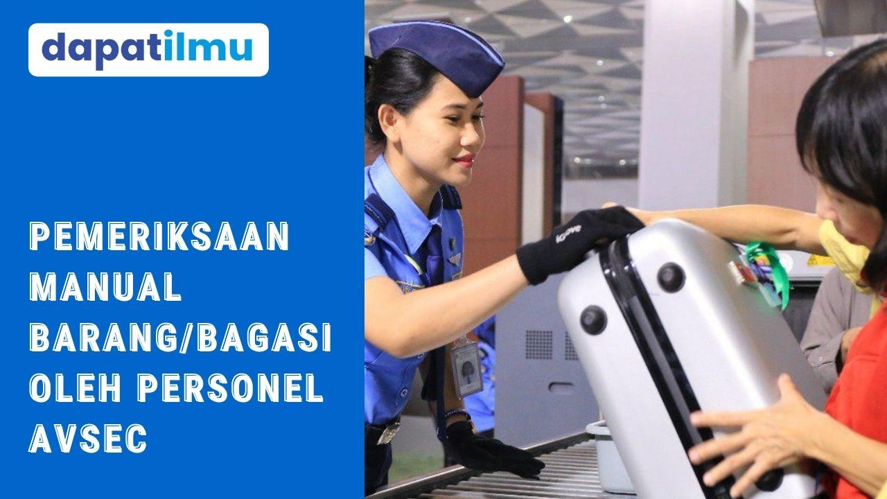 Pemeriksaan Manual Bagasi/Barang Bawaan Oleh Personel AVSEC
