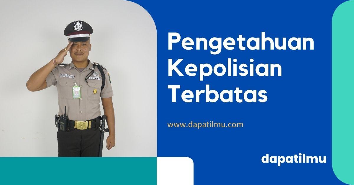 Pengetahuan Kepolisian Terbatas